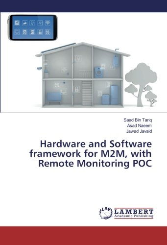 Hardware and Software Framework for M2m, with Remote Monitoring Poc
