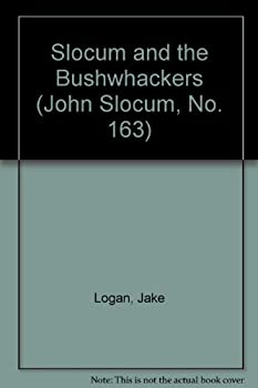 Slocum and the Bushwhackers - Book #163 of the Slocum