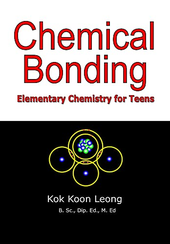Chemical Bonding: Elementary Chemistry for Teens (English Edition)
