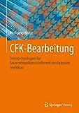 CFK-Bearbeitung: Trenntechnologien für Faserverbundkunststoffe und den hybriden Leichtbau