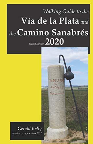 Walking Guide to the Via de la Plata and the Camino Sanabres Second Edition