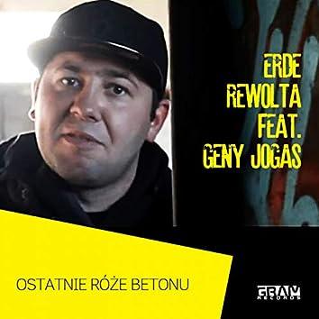 Ostatnie róże betonu (feat. Geny Jogas)