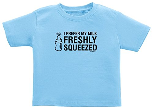 Baby Gifts For All Breastfeeding Clothes I Prefer My Milk Freshly Squeezed Juvy T-Shirt 7 Light Blue