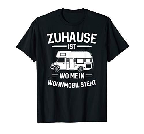 Zuhause Ist Wo Mein Wohnmobil Steht Wohnwagen Camping Camper T-Shirt