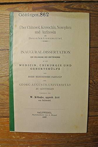 Über Chinosol, Kresochin, Nosophen und Antinosin als Desinfektionsmittel.