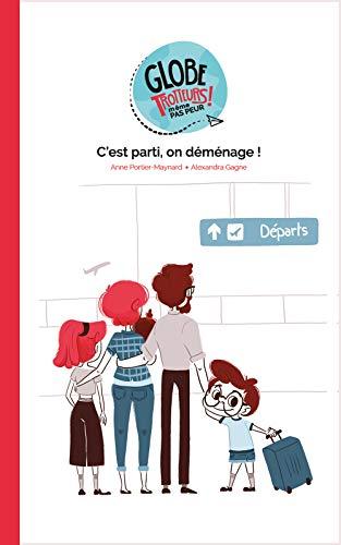 C'est parti, on déménage! (Globe-trotteurs, même pas peur !) (French Edition)