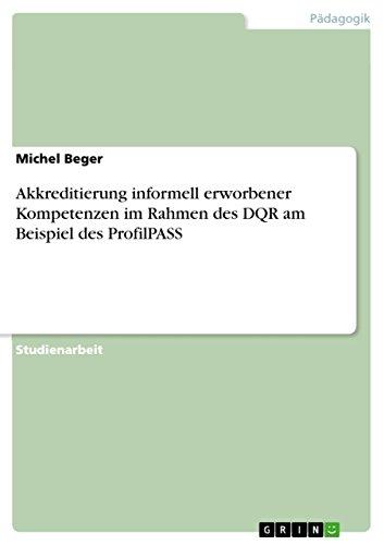 Akkreditierung informell erworbener Kompetenzen im Rahmen des DQR am Beispiel  des ProfilPASS (German Edition)