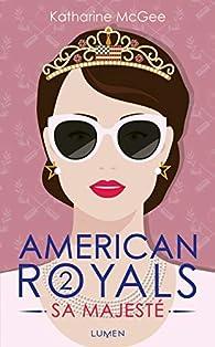 American Royals, tome 2 : Sa majesté par McGee