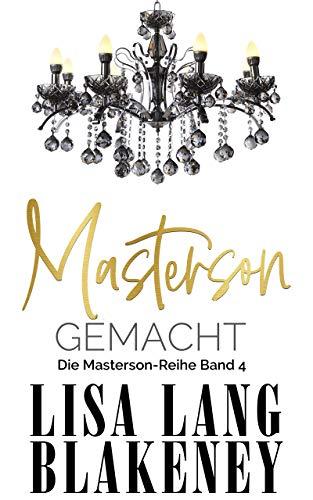 Masterson Gemacht: Die Masterson-Reihe Band 4 (The Masterson Series (German Edition))