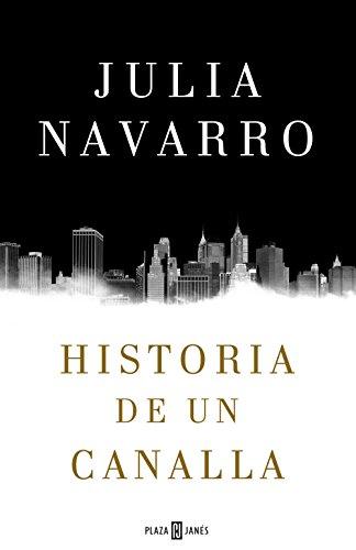 Historia de un canalla de [Julia Navarro]