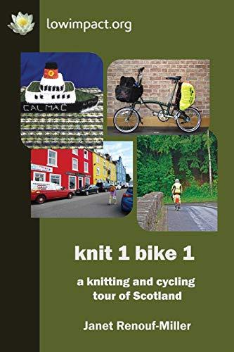 Knit 1 Bike 1: a knitting and cycling tour of Scotland