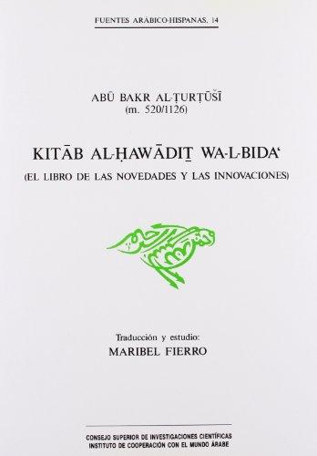Kitab al-hawadit wa-l-bida' (El libro de las novedades y las innovaciones) (Fuentes Arábico-Hispanas)