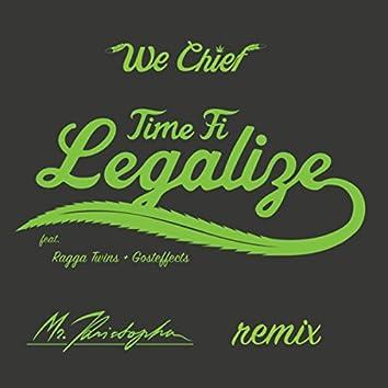 Time Fi Legalize (Mr. Kristopher Remix)