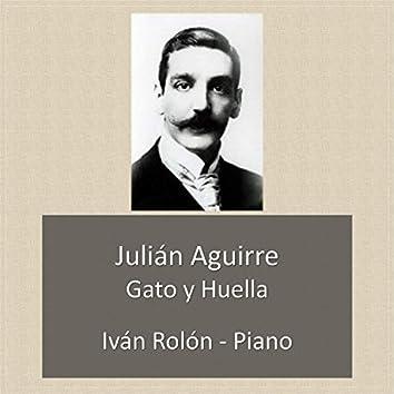 Julián Aguirre, Gato y Huella