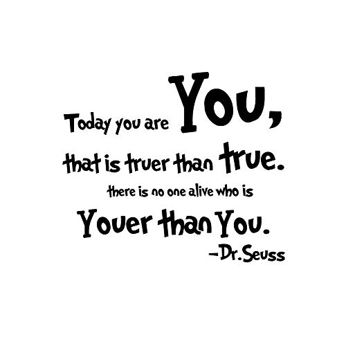 Lchen Today You are You That is Truer Than True There is No One Alive Who is Youer Than You.-Dr.Seuss Wall Stickers Decal Home Bathroom Background Decor Removable (You are You)