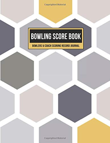 Bowling Score Book Bowlers & Coach Scoring Record Journal: Individual Game Score Keeper Notebook with Formatted Sheets for Strikes, Spares, Pin Count & Notes (Gold Gray Honeycomb, Band 1)