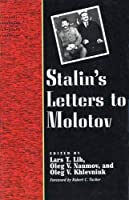 Stalin's Letters to Molotov: 1925-1936 (Annals of Communism Series)