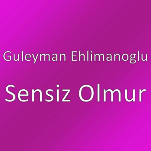 Guleyman Ehlimanoglu