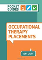Occupational Therapy Placements: A Pocket Guide