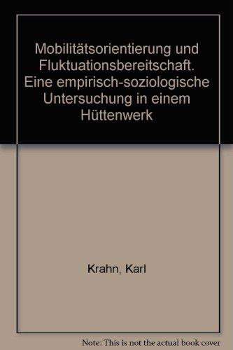 Mobilitätsorientierung und Fluktuationsbereitschaft.: Eine empirisch-soziologische Untersuchung in einem Hüttenwerk.