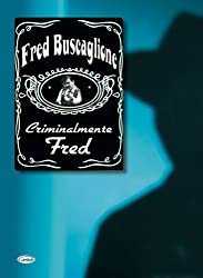 Fred buscaglione: criminalmente fred piano, voix, guitare