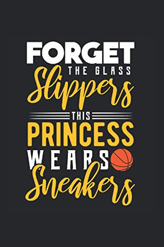 Forget The Glass Slippers This Princess Wears Sneakers | Basketball Trainings Notizen: Notizbuch A5 120 Seiten liniert