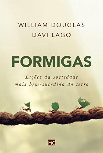Formigas: Lições da sociedade mais bem-sucedida da terra eBook: Douglas,  William, Lago, Davi: Amazon.com.br: Loja Kindle