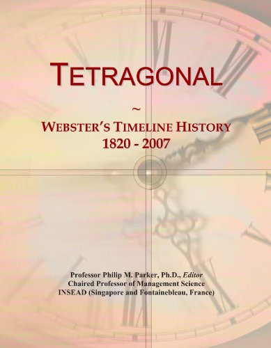 Tetragonal: Webster's Timeline History, 1820 - 2007