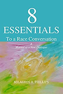 scheda 8 essentials to a race conversation: a manual to a new dialogue (11 reasons to become race literate book 2) (english edition)
