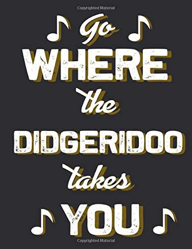 Go where the Didgeridoo takes you Blank Sheet Didgeridoo Wide Staff Manuscript Paper Notebook product image