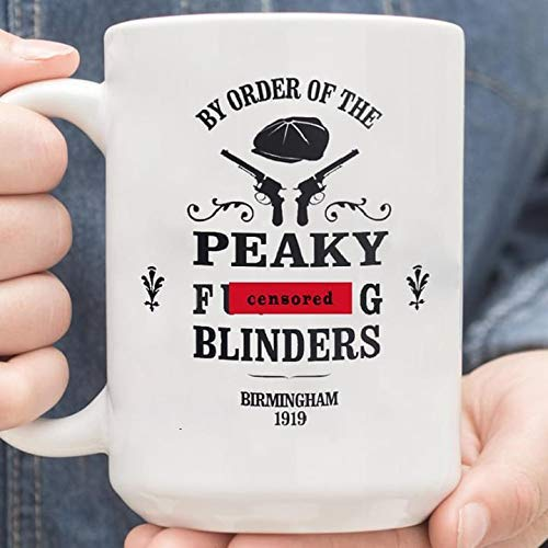 By Order Of The Pea-ky Fvcking Blinders Birmingham 1919 Taza de café...