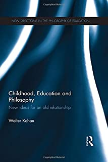 Childhood, Education and Philosophy: New ideas for an old relationship