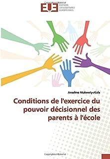 Conditions de l'exercice du pouvoir décisionnel des parents à l'école (French Edition)