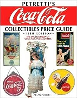 Petretti's Coca-Cola Collectibles Price Guide: The Encyclopedia of Coca-Cola Collectibles 12th (twelve) edition Text Only
