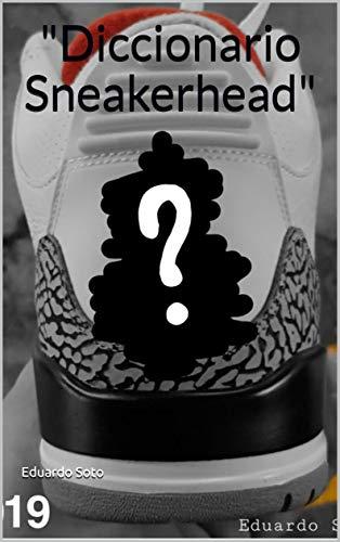 Diccionario Sneakerhead (Spanish Edition)