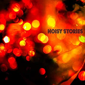 NOISY STORIES