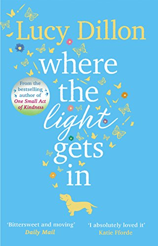 Where The Light Gets In: The Sunday Times bestseller by [Lucy Dillon]
