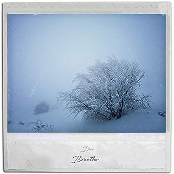 Dec: Breathe