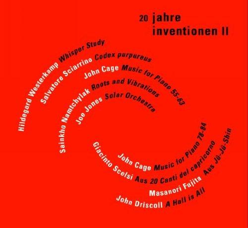 Inventionen Festival, vol. 2. Westerkamp, Sciarrino, Cage, Namtchylak, Jones, Scelsi, Fujita, Driscoll.