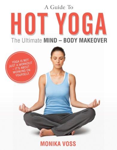 Bikram Yoga - Benefits Of Hot Yoga, With Bikram Yoga Poses Pictures (English Edition)