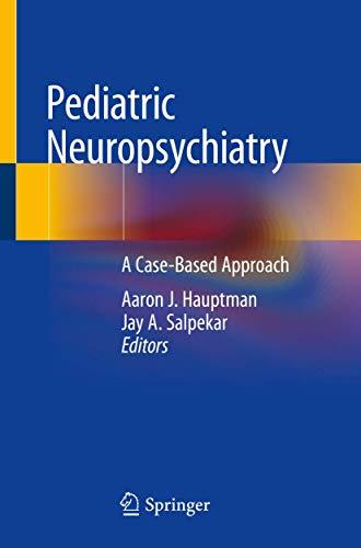Pediatric Neuropsychiatry: A Case-Based Approach