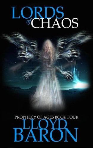 Lords of Chaos: Volume 4 (Prophecy of Ages)