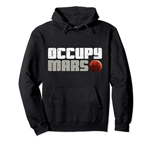 Occupy Mars Funny Galaxy Outer Space Planet Astronaut Gift Pullover Hoodie