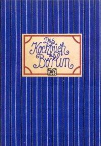 Das Kochbuch aus Berlin