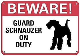 """Beware! Guard Schnauzer On Duty Pet Animal Sign Aluminum Metal Sign 7"""" x 10"""" Tin Sign"""