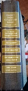 La Balsa: The Longest Raft Voyage in History/The Sunbird/State Trooper/The Search for Anna Fisher/Mrs Starr Lives Alone (Reader's Digest Condensed Books, Volume 4: 1973)