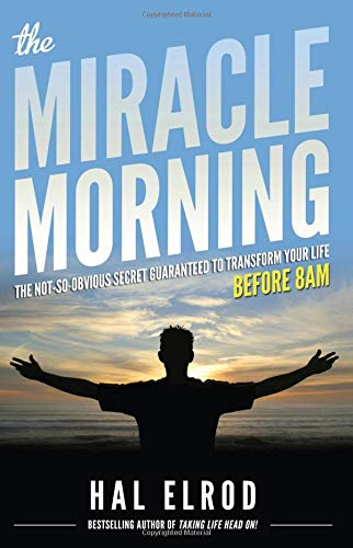 Real Estate Investing Books! - The Miracle Morning: The Not-So-Obvious Secret Guaranteed to Transform Your Life (Before 8AM)