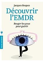 Découvrir L'EMDR - Bouger les yeux pour guérir de Jacques Roques