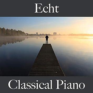 Echt: Classical Piano - Die Beste Musik Zum Entspannen
