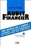 AUDIT FINANCIER. Les outils de l'Audit : Guides, questionnaires et feuilles de travail